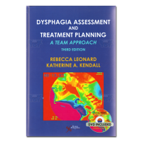 Dysphagia Assessment and Treatment Planning A Team Approach